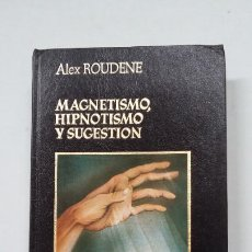 Libros de segunda mano: MAGNETISMO, HIPNOTISMO Y SUGESTIÓN. - ALEX ROUDENE. TDK317. Lote 201735627