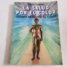 Libros de segunda mano: LA SALUD POR EL COLOR - THEO GIMBEL - TDK131. Lote 201861372