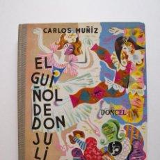 Libros de segunda mano: EL GUIÑOL DE DON JULITO - CARLOS MUÑIZ - LA BALLENA ALEGRE Nº 6 DONCEL 1ª ED. 1961. Lote 201916177