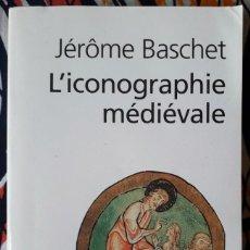 Libri di seconda mano: JÉRÔME BASCHET . L'ICONOGRAPHIE MÉDIÉVALE. Lote 201978677