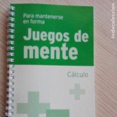 Libros de segunda mano: JUEGOS DE MENTE 2 CÁLCULO PARA MANTENERSE EN FORMA. Lote 201999460