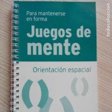 Libros de segunda mano: JUEGOS DE MENTE 5 ORIENTACIÓN ESPACIAL PARA MANTENERSE EN FORMA. Lote 201999778