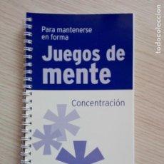 Libros de segunda mano: JUEGOS DE MENTE 11 CONCENTRACIÓN PARA MANTENERSE EN FORMA. Lote 201999992
