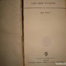 Libros de segunda mano: LOS QUE VIVIMOS DE AIN RAND, EL LIBRO INOLVIDABLE. Lote 202018558
