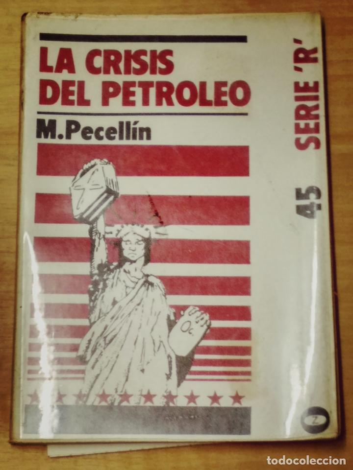 LA CRISIS DEL PETROLEO - M. PECELLIN (Libros de Segunda Mano - Historia - Otros)