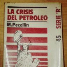 Libros de segunda mano: LA CRISIS DEL PETROLEO - M. PECELLIN. Lote 202038246