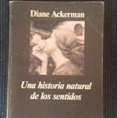 Libros de segunda mano: UNA HISTORIA NATURAL DE LOS SENTIDOS. DIANE ACKERMAN. ANAGRAMA 1993.. Lote 202102616