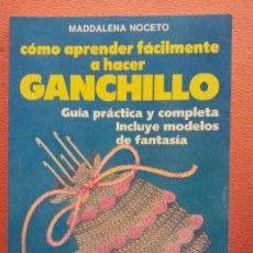 Libri di seconda mano: CÓMO APRENDER FÁCILMENTE A HACER GANCHILLO. MADDALENA NOCETO. EDITORIAL DE VECCHI. Lote 202105173