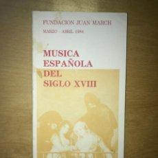Libros de segunda mano: FUNDACIÓN JUAN MARCH. MARZO - ABRIL 1984 - MÚSICA ESPAÑOLA DEL SIGLO XVIII. Lote 202110018