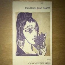 Libros de segunda mano: FUNDACIÓN JUAN MARCH. ABRIL - MAYO 1986 - CICLO CANCIÓN ESPAÑOLA DEL SIGLO XX. Lote 202110175