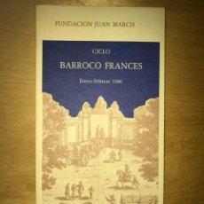 Libros de segunda mano: FUNDACIÓN JUAN MARCH. ENERO - FEBRERO 1986 - CICLO BARROCO FRANCÉS . Lote 202110277