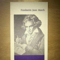 Libros de segunda mano: FUNDACIÓN JUAN MARCH. MAYO - JUNIO 1986 - CICLO BEETHOVEN VARIACIONES PARA PIANO. Lote 202110501