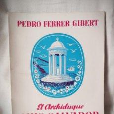 Libros de segunda mano: EL ARCHIDUQUE LUIS SALVADOR, RUBÉN DARÍO Y SANTIAGO RUSIÑOL EN MALLORCA - PEDRO FERRER GIBERT - 1973. Lote 202259153