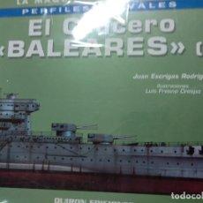 Libros de segunda mano: EL CRUCERO BALEARES I - ESCRIGAS RODRÍGUEZ, JUAN. Lote 278887628
