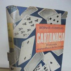 Libros de segunda mano: CARTOMAGIA. EL MUNDO MARAVILLOSO DE LOS NAIPES. JUAN B. BERNAT. ESTEBAN FABREGAS. 1953.. Lote 202328272