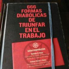 Libros de segunda mano: 666 FORMAS DIABÓLICAS DE TRIUNFAR EN EL TRABAJO. LIBROS CÚPULA. NICHOLÁS D. SATÁN.. Lote 202335287