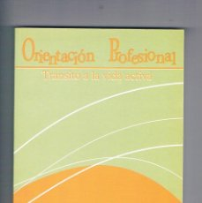 Libros de segunda mano: ORIENTACION PROFESIONAL TRANSITO A LA VIDA ACTIVA JOAQUIN ALVAREZ HERNANDEZ 2001. Lote 202360988