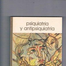 Libros de segunda mano: PSIQUIATRIA Y ANTIPSIQUIATRIA BIBLIOTECA SALVAT DE GRANDES TEMAS NUMERO 98 1975. Lote 202361513