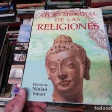 Libros de segunda mano: ATLAS MUNDIAL DE LAS RELIGIONES.NINIAN SMART.ED. KÖNEMANN. 2000. FANTÁSTICO EJEMPLAR. VER FOTOS. Lote 202372666