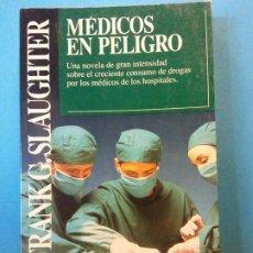 Libros de segunda mano: MEDICOS EN PELIGRO. FRANK G. SLAUGHTER. EDITORIAL. PLANETA BOLSILLO.. Lote 202394447