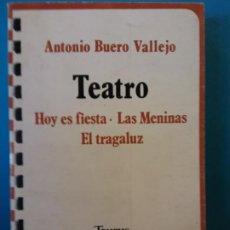 Libros de segunda mano: TEATRO. HOY ES FIESTA, LAS MENINAS, EL TRAGALUZ. ANTONIO BUERO VALLEJO. EDITORIAL.TAURUS.. Lote 202398381