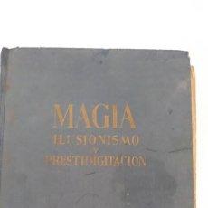 Libros de segunda mano: LIBRO DE MAGIA CON MUCHAS ILUSTRACIONES,MAGIA ILUSIONISMO Y PRESTIDIGITACION GASSO 1959. Lote 202423528