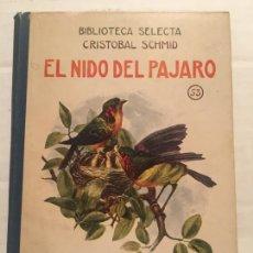 Libros de segunda mano: BIBLIOTECA SELECTA - EL NIDO DEL PAJARO - EDIT. SOPENA AÑO 1934. Lote 202427865