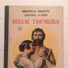 Libros de segunda mano: BIBLIOTECA SELECTA - ROSA DE TANEMBURGO - EDIT. SOPENA AÑO 1933. Lote 202427938