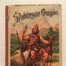 Libros de segunda mano: BIBLIOTECA SELECTA - ROBINSON CRUSOE - EDIT. SOPENA AÑO 1918. Lote 202428642