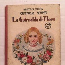 Libros de segunda mano: BIBLIOTECA SELECTA - LA GUIRNALDA DE FLORES - EDIT. SOPENA AÑO 1925. Lote 202428773