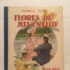 Libros de segunda mano: BIBLIOTECA SELECTA - FLORES DE JUVENTUD - EDIT. SOPENA AÑO 1934. Lote 202467061