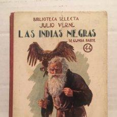 Libros de segunda mano: BIBLIOTECA SELECTA - LAS INDIAS NEGRAS - EDIT. SOPENA AÑO 1925. Lote 202467306