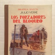 Libros de segunda mano: BIBLIOTECA SELECTA - LOS FORZADORES DEL BLOQUEO - EDIT. SOPENA AÑO 1948. Lote 202467727