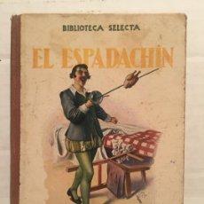 Libros de segunda mano: BIBLIOTECA SELECTA - EL ESPADACHIN - EDIT. SOPENA AÑO 1934. Lote 202481483
