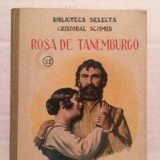 Libros de segunda mano: BIBLIOTECA SELECTA - ROSA DE TANEMBURGO - EDIT. SOPENA AÑO 1926. Lote 202481851