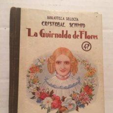 Libros de segunda mano: BIBLIOTECA SELECTA - LA GUIRNALDA DE FLORES - EDIT. SOPENA AÑO 1949. Lote 202481933