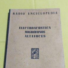 Libros de segunda mano: RADIO ENCICLOPEDIA N°12 ELECTOIACUSTICA MICROFONOS ALTAVOCES 1°EDICION 1945. Lote 202500073