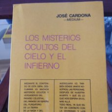 Libros de segunda mano: JOSE CARDONA-MEDIUM-LOS MISTERIOS OCULTOS DEL CIELO Y EL INFIERNO-EDIC. ROMERO-1º EDICION 1989-RARO. Lote 202505415