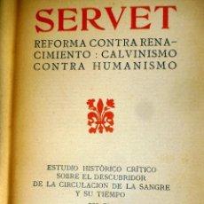 Libros de segunda mano: SERVET REFORMA CONTRA RENACIMIENTO: CALVINISMO CONTRA HUMANISMO 1911. Lote 202538315
