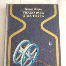 Libros de segunda mano: VISADO PARA OTRA TIERRA - JACQUES BERGIER - COLECCION OTROS MUNDOS - 1ª EDICION 1975. Lote 202621832