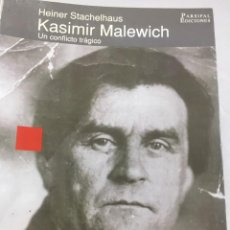 Libros de segunda mano: KASIMIR MALEWICH, UN CONFLICTO TRÁGICO. HEINER STACHELHAUS. PARSIFAL EDICIONES 1991. Lote 202676421