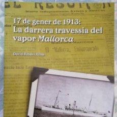 Libros de segunda mano: 17 DE GENER DE 1913: LA DARRERA TRAVESSIA DEL VAPOR MALLORCA [ EIVISSA / IBIZA / HISTORIA MARÍTIMA ]. Lote 202700911
