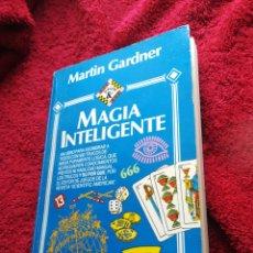 Libros de segunda mano: MAGIA INTELIGENTE GARDNER MARTÍN LIBRO PARA ASOMBRAR. Lote 202696853
