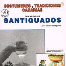 Libros de segunda mano: COSTUMBRES Y TRADICIONES CANARIAS CON ANEXO DE SANTIGUADOS, VER INDICE Y PÁGINAS INTERIORES. Lote 202760348