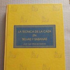 Libros de segunda mano: LA TÉCNICA DE LA CAZA EN SELVAS Y SÁBANAS ( JUAN LUIS OLIVA DE SUELVES ). Lote 202773112