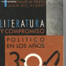 Libros de segunda mano: HOMENAJE AL POETA JUAN GIL ALBERT LITERATURA Y COMPROMISO POLITICO EN LOS AÑOS 30 VALENCIA 1984. Lote 202803685