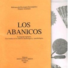 Libros de segunda mano: LOS ABANICOS . SU LENGUAJE EXPRESIVO. DETALLES DE ALFABETOS DACTILOLÓGICO Y CAMPILOLÓGICO. FACSIMIL. Lote 202864002