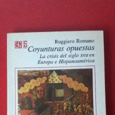 Libros de segunda mano: RUGGIERO ROMANO, COYUNTURAS OPUESTAS. LA CRISIS DEL SIGLO XVII...(1993). HISTORIA AMÉRICA LATINA. Lote 202867583