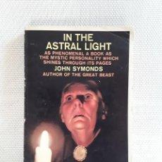 Libros de segunda mano: JOHN SYMONDS - IN THE ASTRAL LIGHT (PANTHER 1965) MADAME BLAVATSKY. Lote 202882290