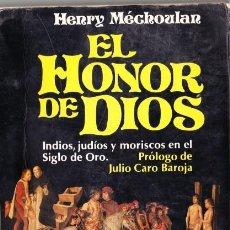 Libros de segunda mano: EL HONOR DE DIOS. JUDIOS, MORISCOS, INDIOS, EN EL SIGLO DE ORO.H. MECHOULAN. 1981. Lote 202976155